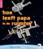 Catherine Baker ,hoe leeft papa in de ruimte?