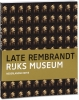 <b>Jonathan  Bikker, Gregor  Weber, Marjorie E.  Wieseman, Erik  Hinterding, Marijn  Schapelhouman</b>,Late Rembrandt
