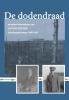 Antoni  Mulder ,De dodendraad en andere belevenissen van Antoni Mulder, belastingambtenaar 1890-1963