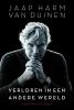 Jaap Harm  Van Duinen ,Verloren in een andere wereld