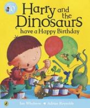 Whybrow, Ian Harry and the Dinosaurs have a Happy Birthday