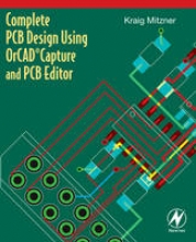 Mitzner, Kraig Complete PCB Design Using OrCAD Capture and Editor