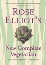 Rose Elliot Rose Elliot`s New Complete Vegetarian