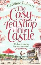 Caroline Roberts The Cosy Teashop in the Castle