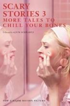 Schwartz, Alvin,   Gammell, Stephen Scary Stories 3 Movie Tie-In Edition