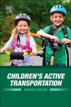 Larouche, Richard Children`s Active Transportation