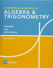 John Hornsby,   Margaret L. Lial,   Gary K. Rockswold A Graphical Approach to Algebra & Trigonometry
