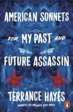 Terrance Hayes American Sonnets for My Past and Future Assassin