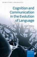 Reboul, Anne Cognition and Communication in the Evolution of Language