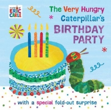 eric  carle Very hungry caterpillar`s birthday party
