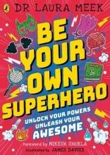Laura Meek,   James Davies Be Your Own Superhero
