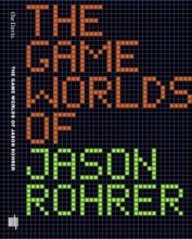 Maizels, Michael The Game Worlds of Jason Rohrer