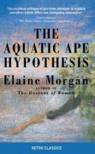 Elaine Morgan The Aquatic Ape Hypothesis