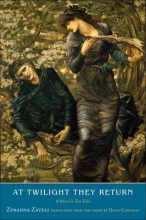 Zateli, Zyranna At Twilight They Return - A Novel in Ten Tales