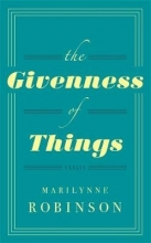 Robinson, Marilynne Givenness Of Things