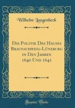 Langenbeck, Wilhelm Langenbeck, W: Politik Des Hauses Braunschweig-Lüneburg in D