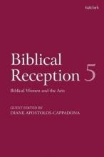 J. Cheryl (Sheffield University, UK) Exum,   David J. A. (Sheffield University, UK) Clines,   Diane (Georgetown University, USA) Apostolos-Cappadona Biblical Reception, 5
