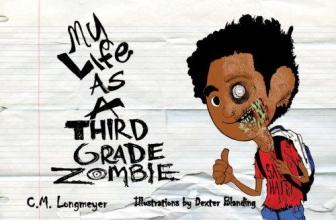 Longmeyer, C. M. My Life as a Third Grade Zombie