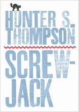 Thompson, Hunter S. Screwjack