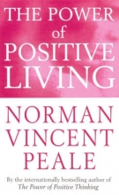 Dr. Norman Vincent Peale The Power Of Positive Living