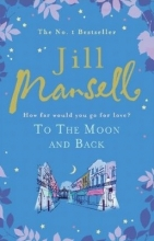 Jill Mansell, To The Moon And Back