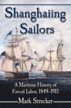 Mark Strecker Shanghaiing Sailors