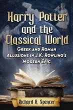 Spencer, Richard A. Harry Potter and the Classical World