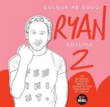 Mel S. Elliott Colour Me Good Ryan Gosling 2