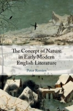 Peter (Lewis-Clark State College, Idaho) Remien The Concept of Nature in Early Modern English Literature