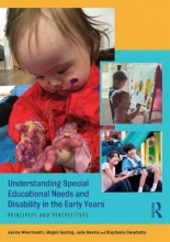 Janice (University of Bedfordshire, UK) Wearmouth,   Abigail Gosling,   Julie Beams,   Stephanie Davydaitis Understanding Special Educational Needs and Disability in the Early Years