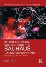 Edit (Pennsylvania State University, Altoona) Toth Design and Visual Culture from the Bauhaus to Contemporary Art
