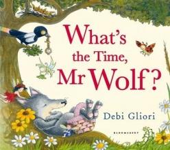 Gliori, Debi What`s the Time, Mr Wolf?