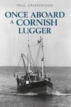 Paul Greenwood Once Aboard a Cornish Lugger