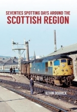 Kevin Derrick Seventies Spotting Days Around the Scottish Region