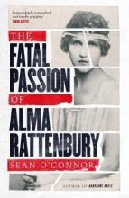 Sean O`Connor The Fatal Passion of Alma Rattenbury
