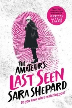Sara Shepard, Last Seen: The Amateurs 3