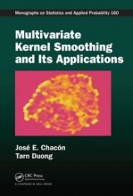 Jose E. Chacon,   Tarn Duong Multivariate Kernel Smoothing and Its Applications