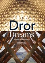Dror Benshetrit,   Aric Chen Dror Dreams
