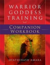 HeatherAsh Amara Warrior Goddess Training Companion Workbook