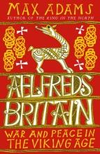 Adams, Max Aelfred`s Britain