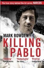 Mark Bowden Killing Pablo