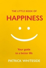 Patrick,Whiteside Little Book of Happiness