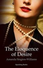 Sington-Williams, Amanda Eloquence of Desire