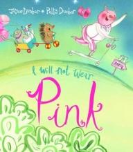 Dunbar, Joyce I Will Not Wear Pink