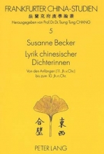 Becker, Susanne Lyrik chinesischer Dichterinnen: Von den Anf?ngen (11. Jh. V. Chr.) bis zum 10. Jh. n. Chr.