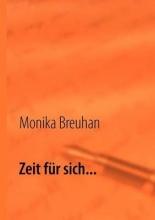 Breuhan, Monika Zeit für sich...