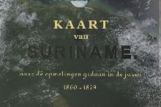 J.F.A.E. van Lansberge J.F.A. Cateau van Rosevelt, Kaart van Suriname Facsimile editie