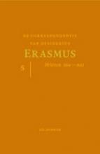 Desiderius  Erasmus De correspondentie van Desiderius Erasmus 5