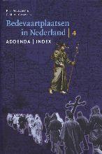 , Bedevaartplaatsen in Nederland 4 Addenda - index - bijlagen