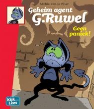 Michiel van de Vijver Geheim agent G. Ruwel Geen paniek!